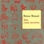 Arte come mestiere, Bruno Munari