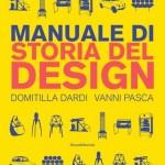 Manuale di storia del design, Domitilla Dardi e Vanni Pasca